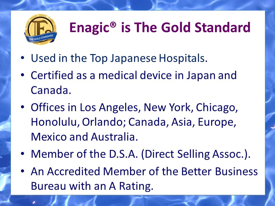 Enagic® is The Gold Standard