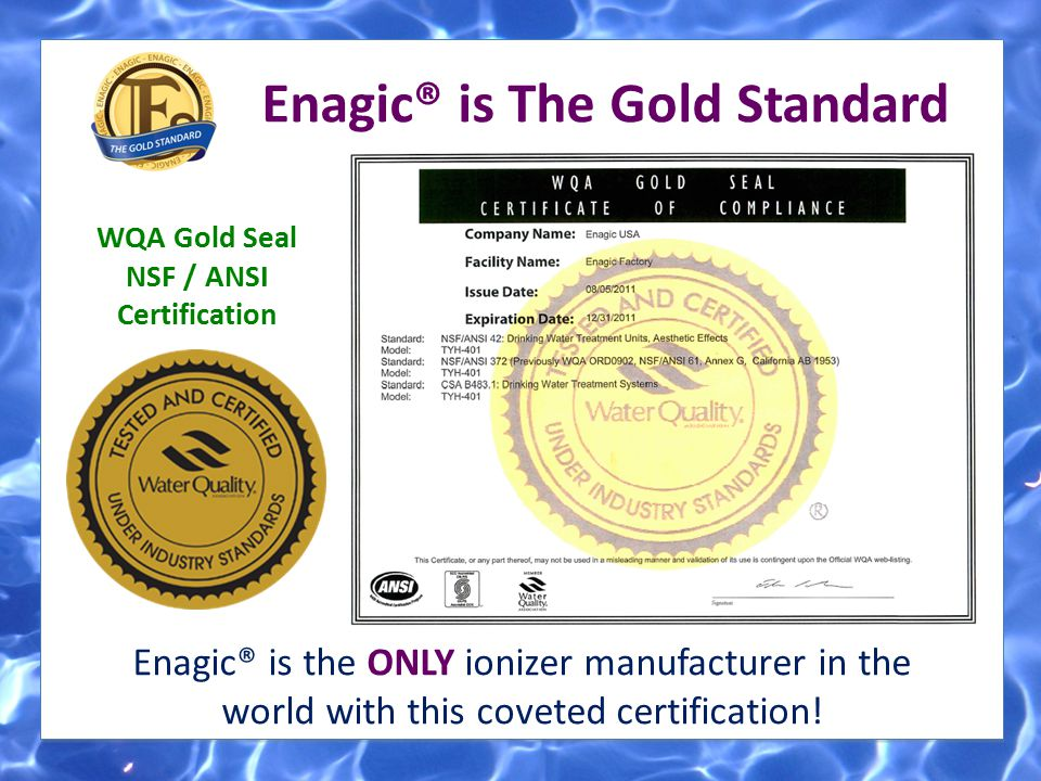 Enagic® is The Gold Standard WQA Gold Seal NSF / ANSI Certification