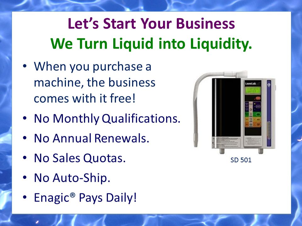 Let's Start Your Business We Turn Liquid into Liquidity.