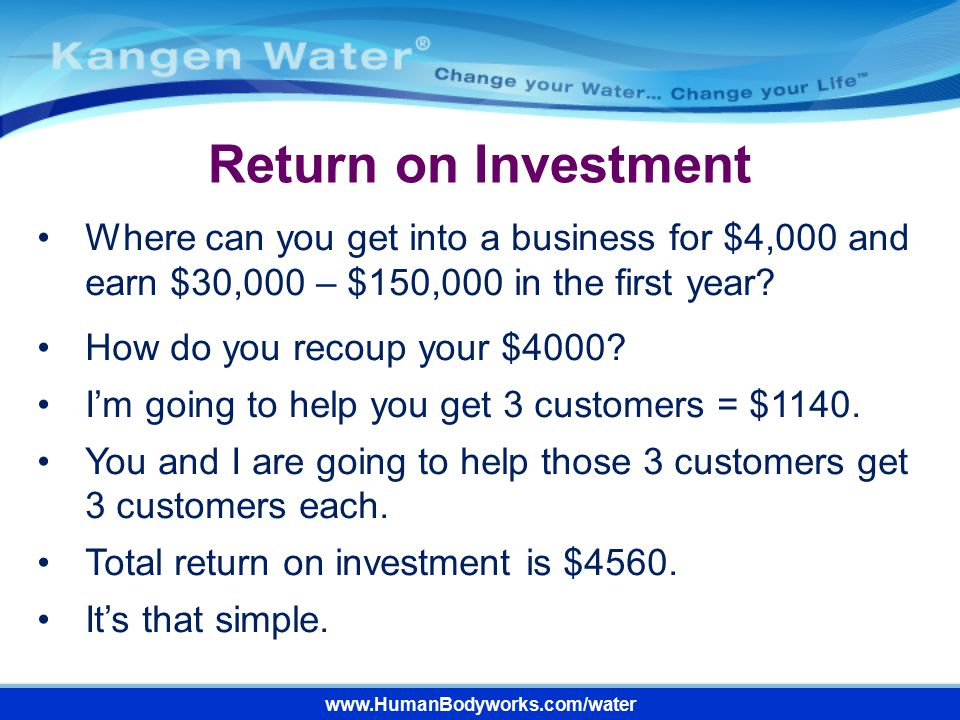 Return on Investment Where can you get into a business for $4,000 and earn $30,000 – $150,000 in the first year