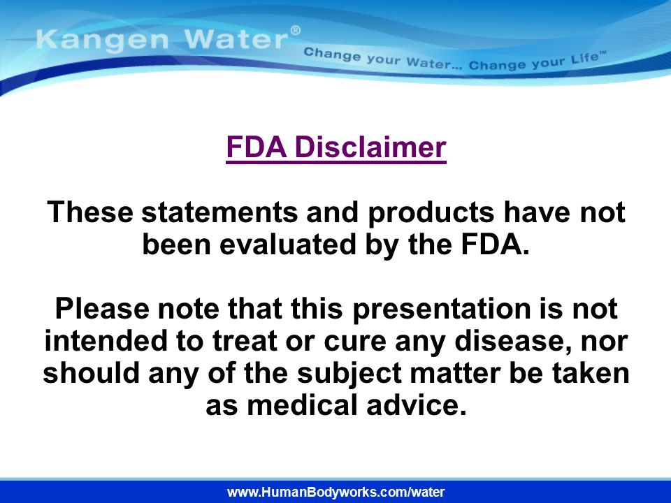 FDA Disclaimer These statements and products have not been evaluated by the FDA. Please note that this presentation is not intended to treat or cure any disease, nor should any of the subject matter be taken as medical advice.
