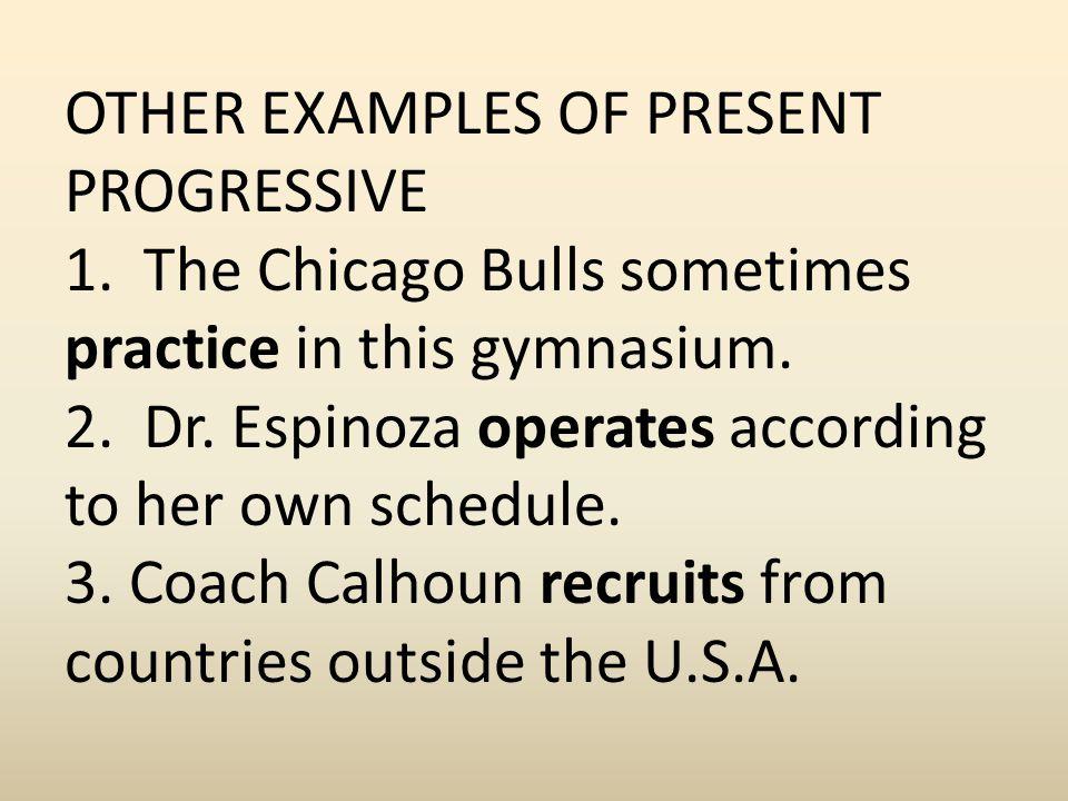 OTHER EXAMPLES OF PRESENT PROGRESSIVE 1