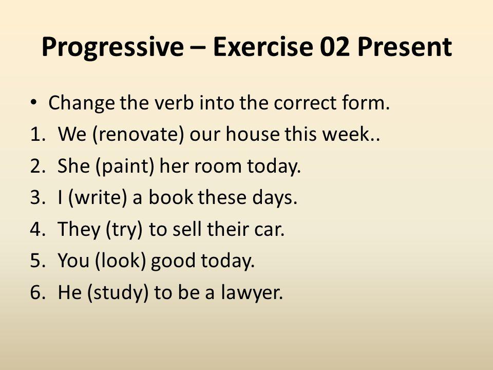 Progressive – Exercise 02 Present