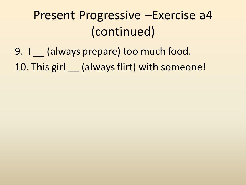 Present Progressive –Exercise a4 (continued)