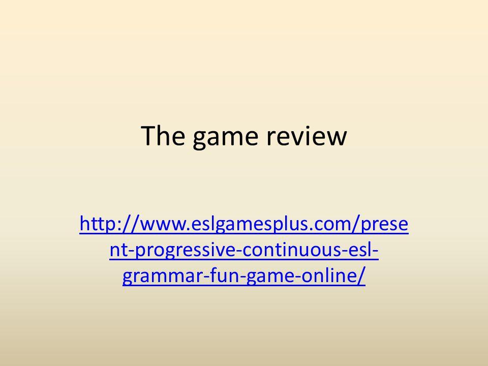 The game review http://www.eslgamesplus.com/present-progressive-continuous-esl-grammar-fun-game-online/