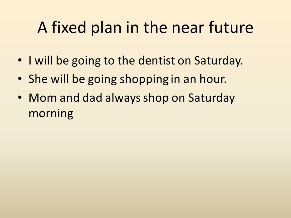 A fixed plan in the near future