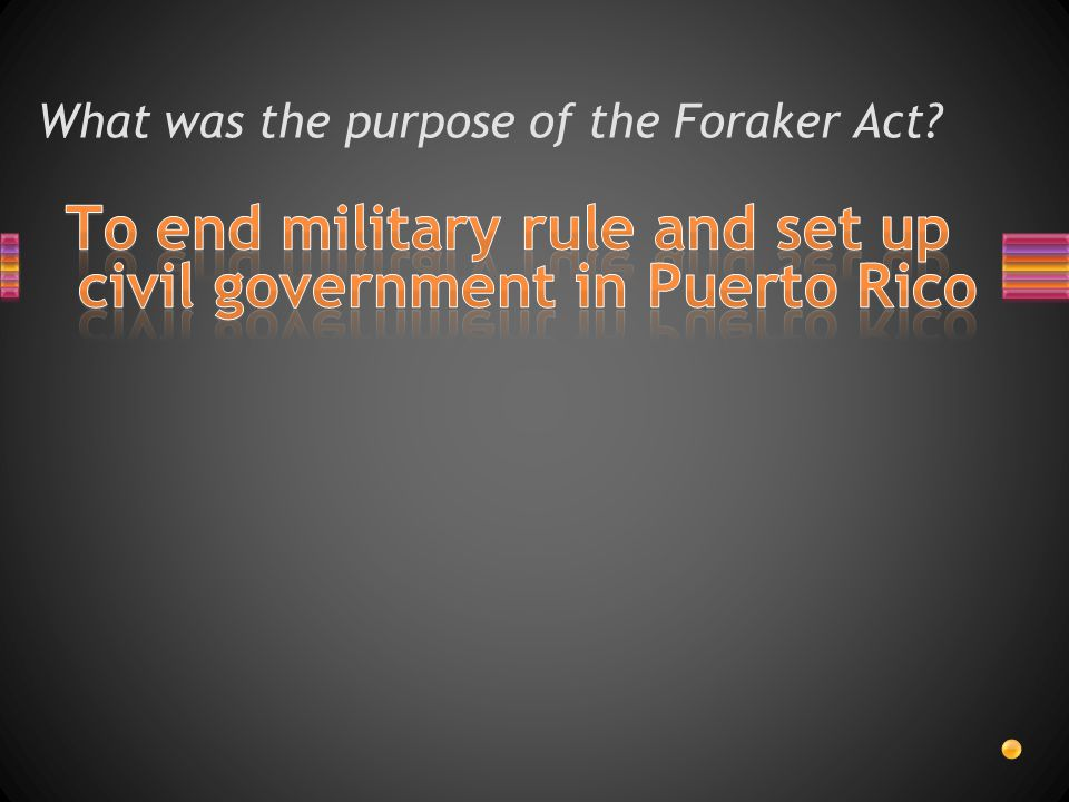 What was the purpose of the Foraker Act