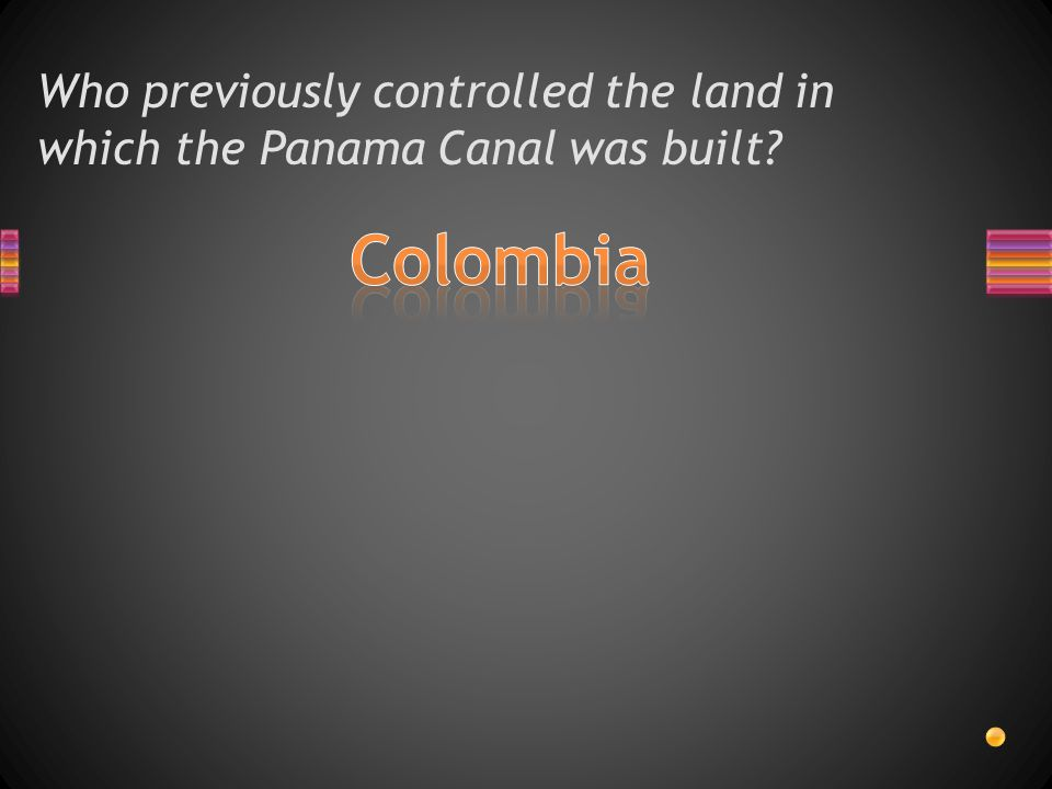 Who previously controlled the land in which the Panama Canal was built
