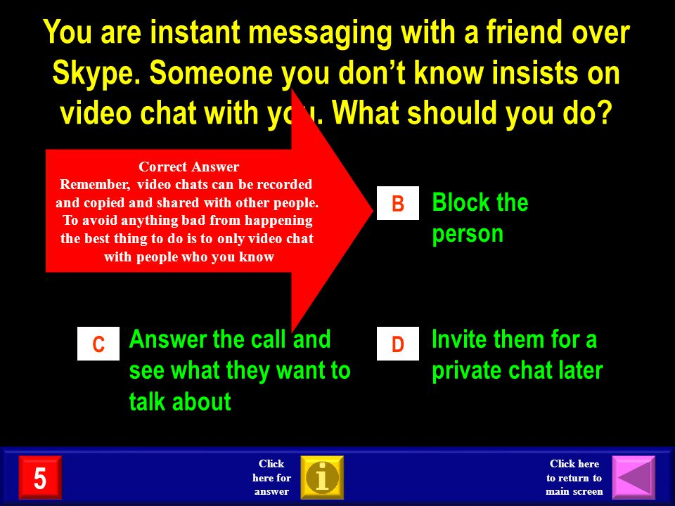 You are instant messaging with a friend over Skype