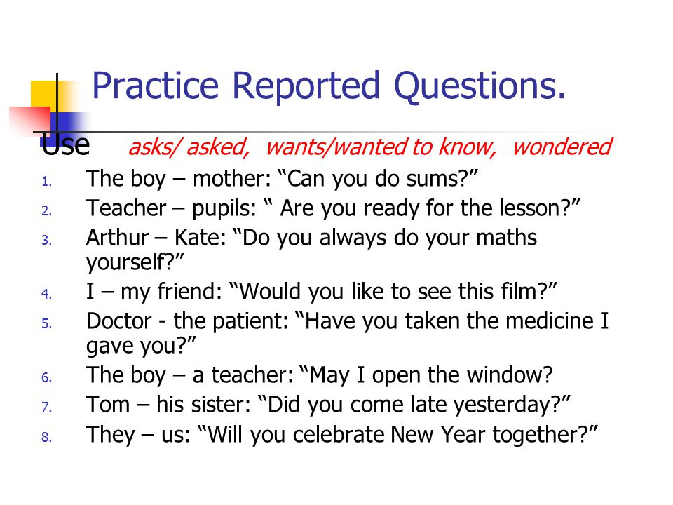 Practice Reported Questions.