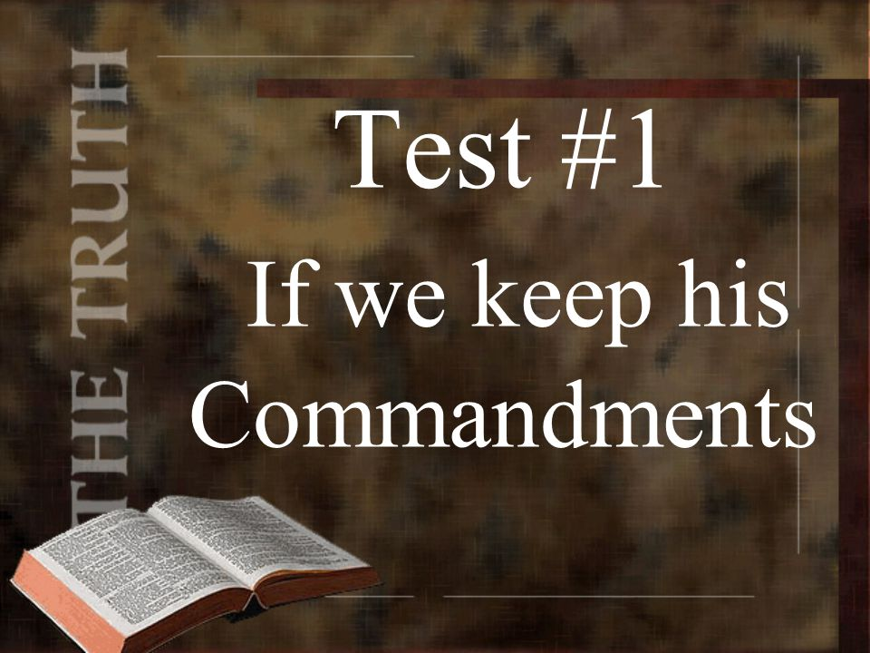 Test #1 If we keep his Commandments