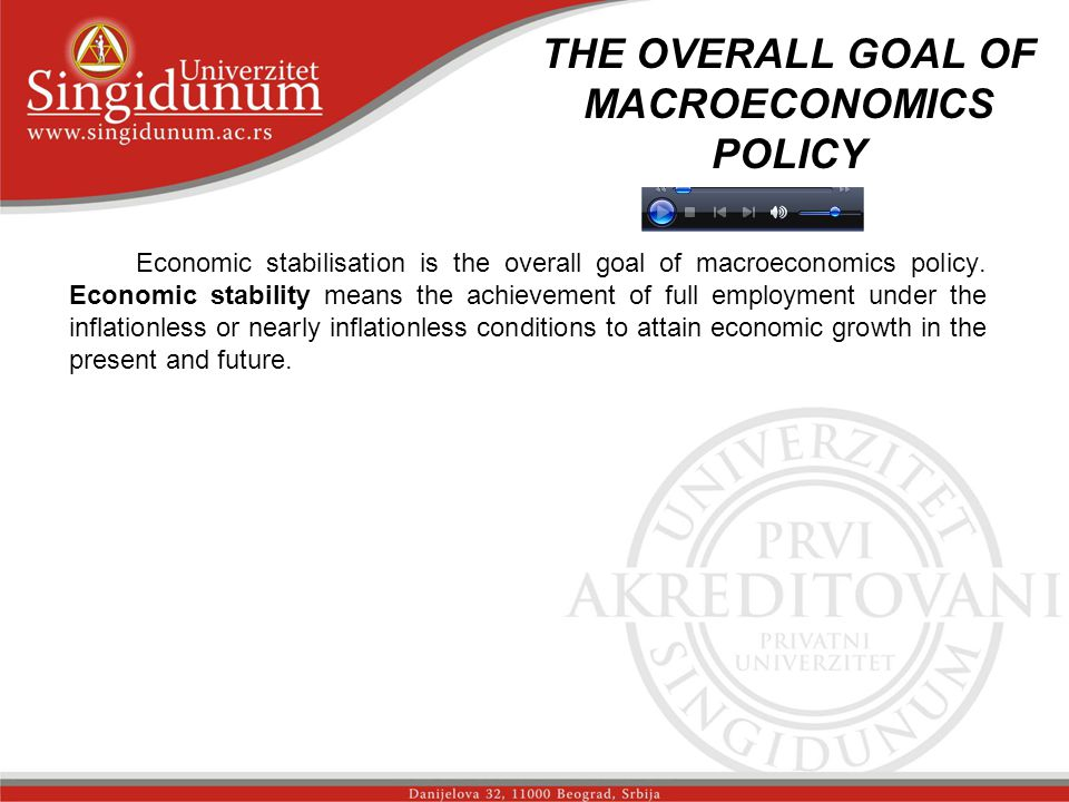 THE OVERALL GOAL OF MACROECONOMICS POLICY