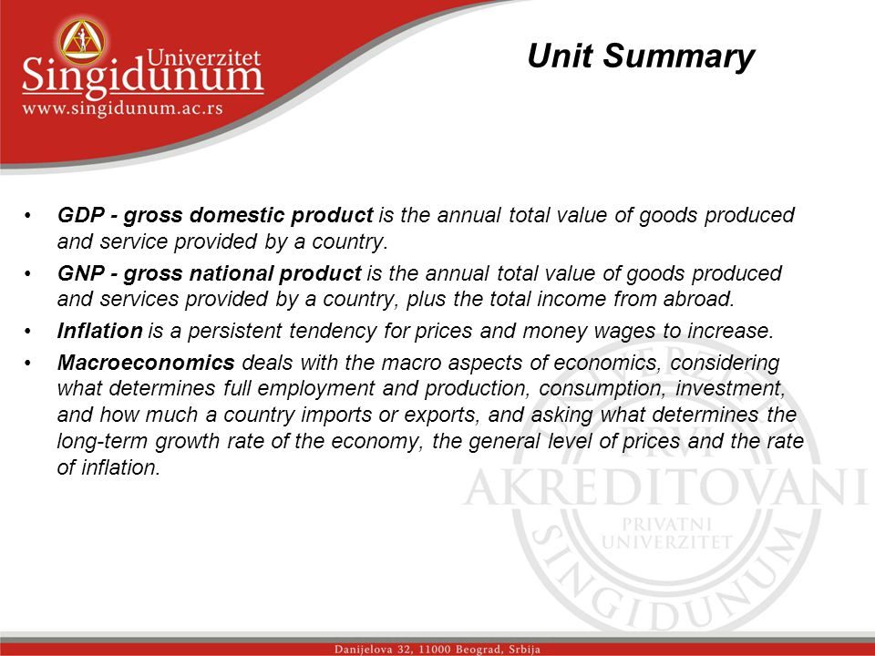 Unit Summary _str. 2 GDP - gross domestic product is the annual total value of goods produced and service provided by a country.