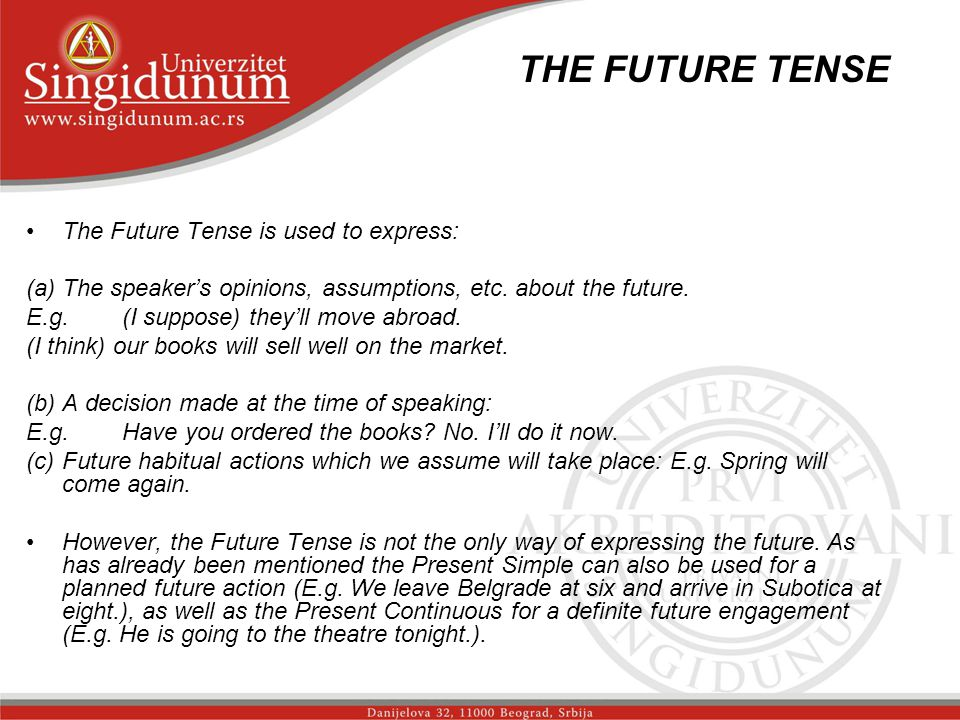 THE FUTURE TENSE _str. 1 The Future Tense is used to express: