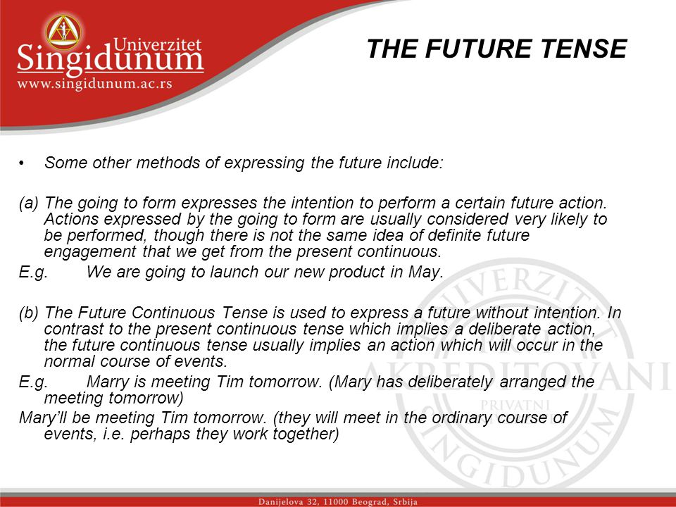 THE FUTURE TENSE _str. 2 Some other methods of expressing the future include: