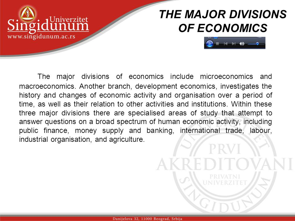 THE MAJOR DIVISIONS OF ECONOMICS