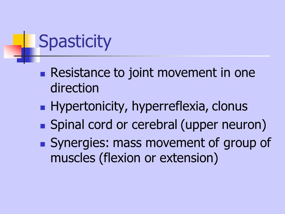 Spasticity Resistance to joint movement in one direction