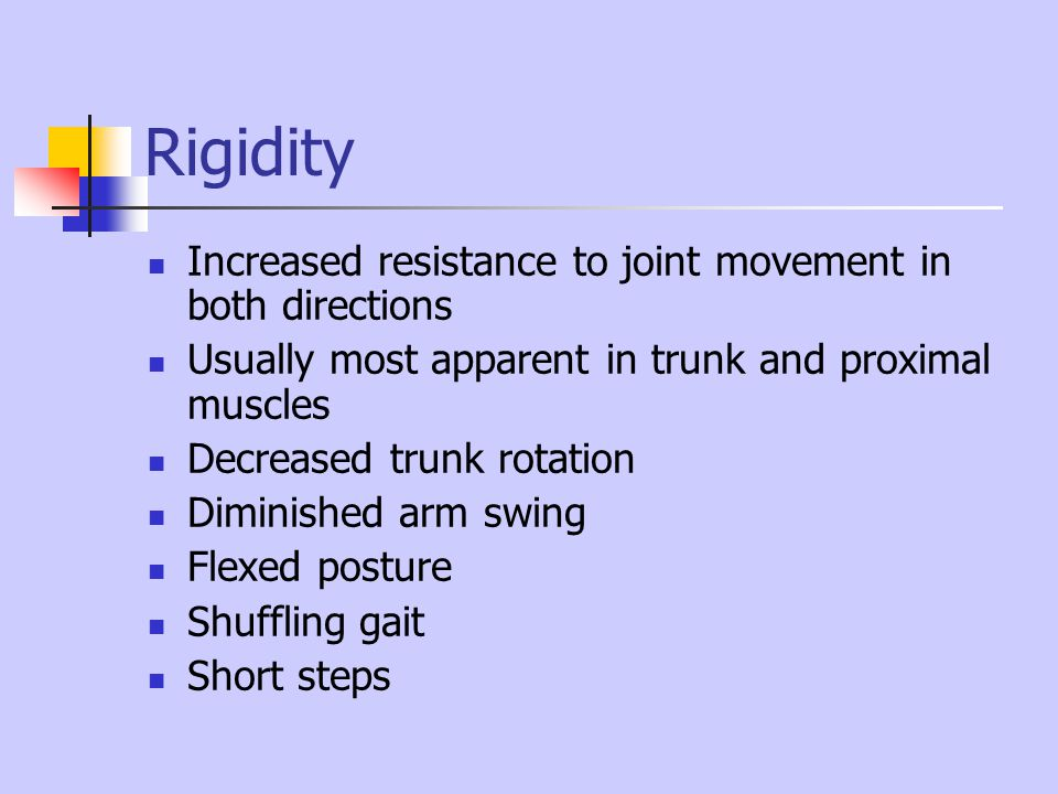 Rigidity Increased resistance to joint movement in both directions
