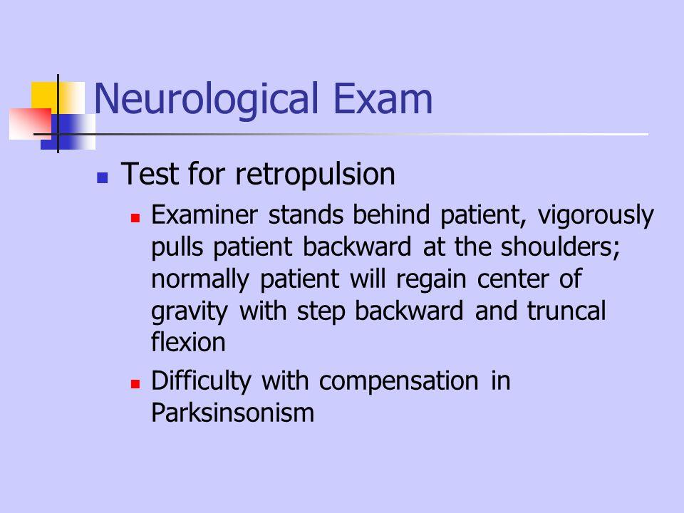 Neurological Exam Test for retropulsion