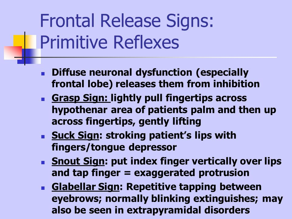 Frontal Release Signs: Primitive Reflexes