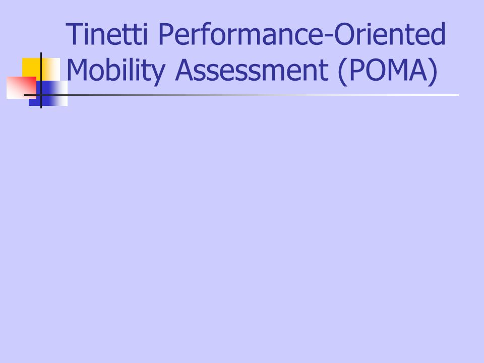 Tinetti Performance-Oriented Mobility Assessment (POMA)