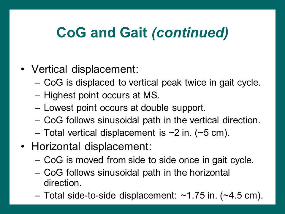 CoG and Gait (continued)