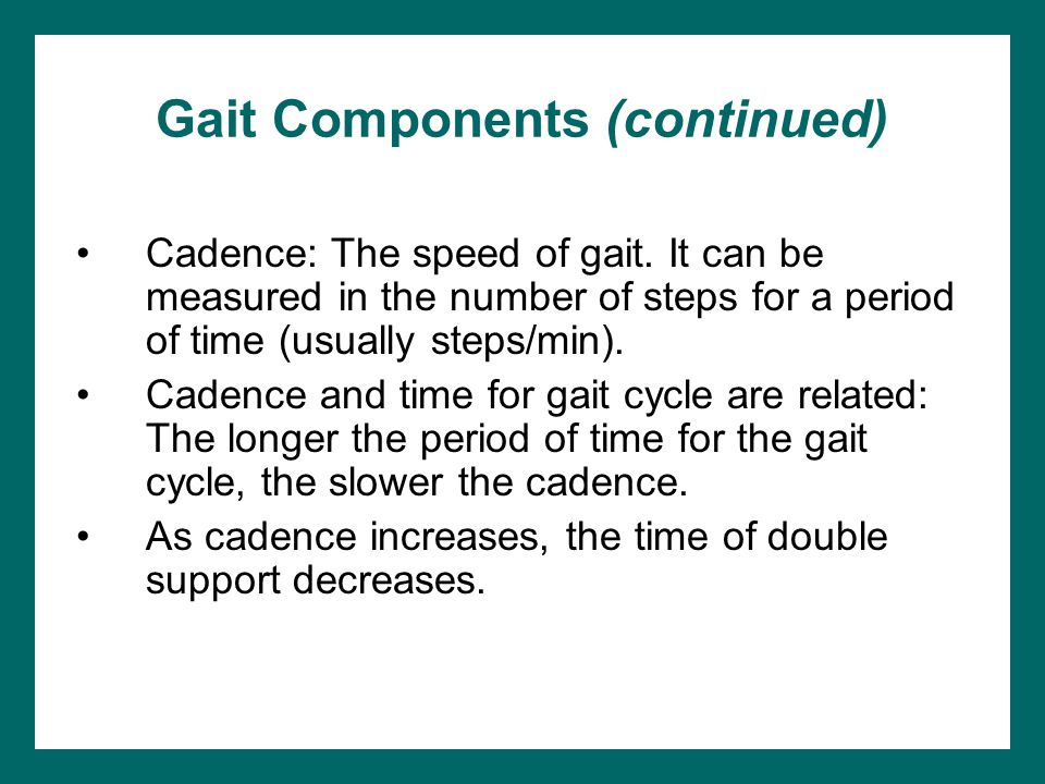 Gait Components (continued)