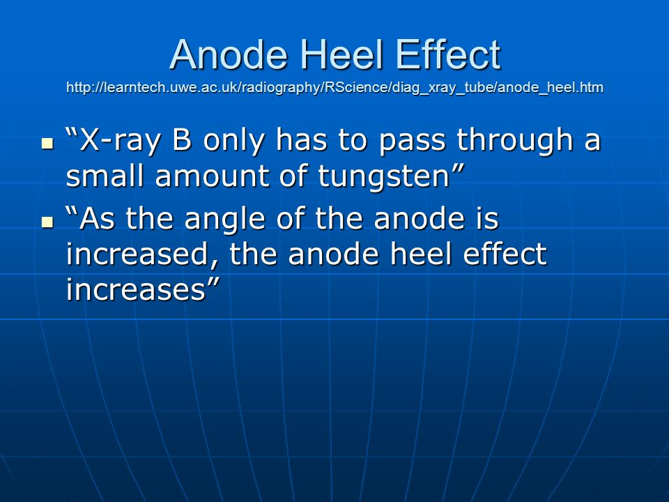 Anode Heel Effect http://learntech. uwe. ac