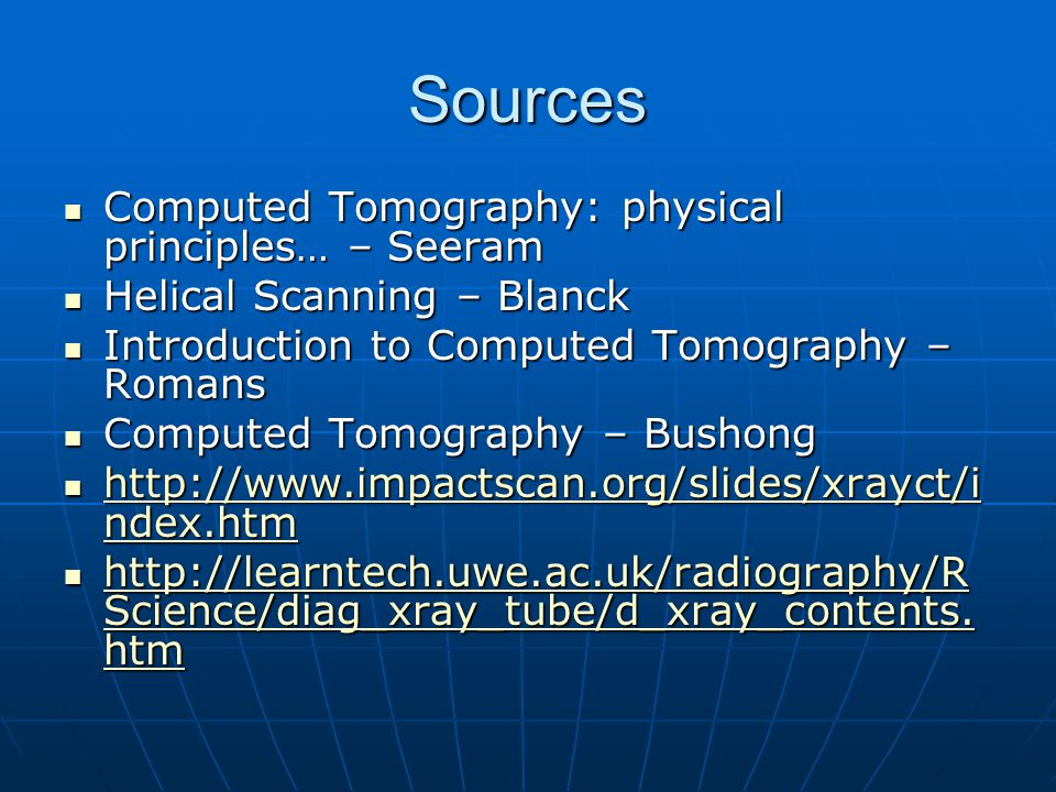Sources Computed Tomography: physical principles… – Seeram