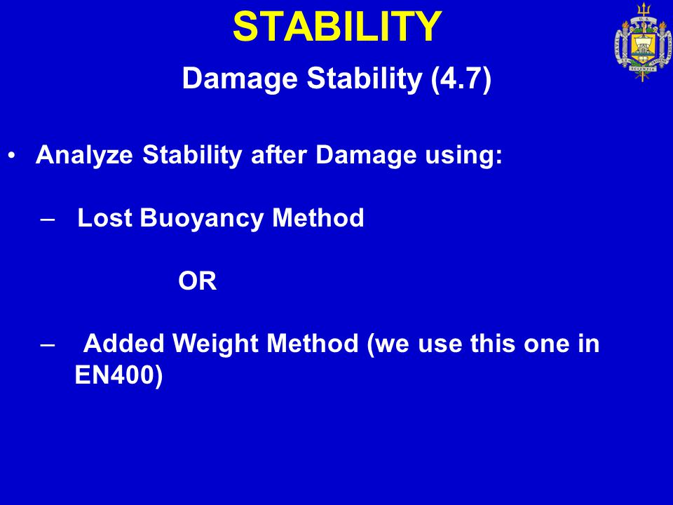 STABILITY Damage Stability (4.7) Analyze Stability after Damage using: