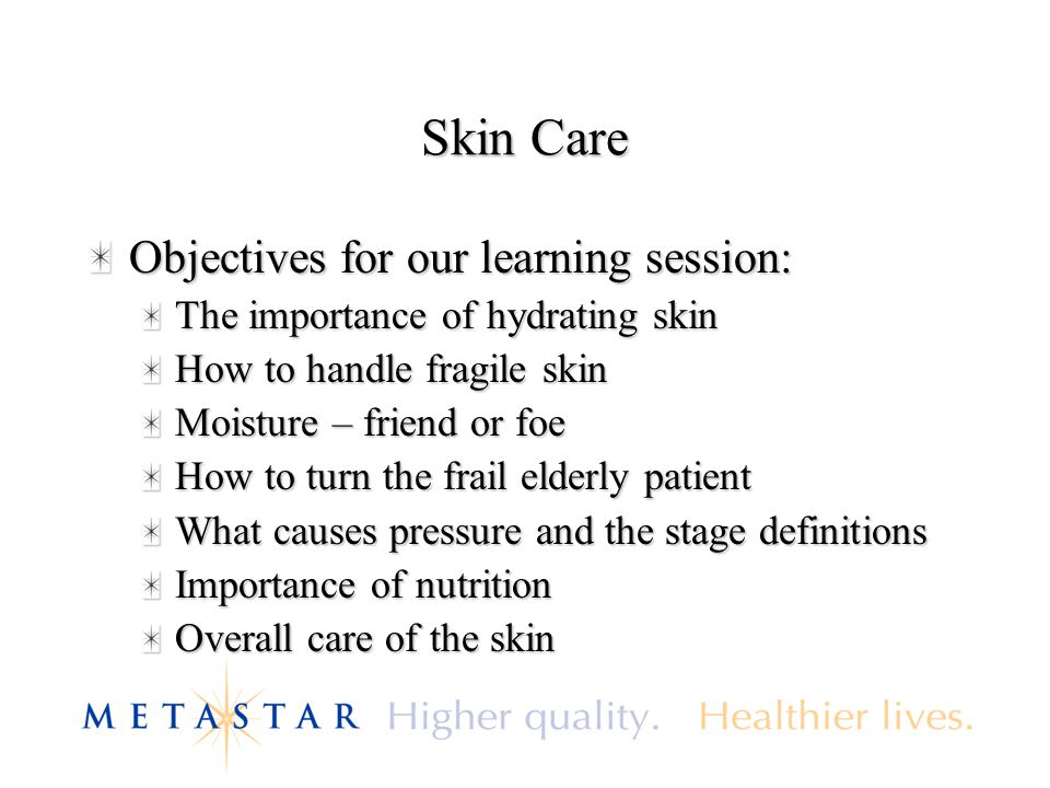 Skin Care Objectives for our learning session: