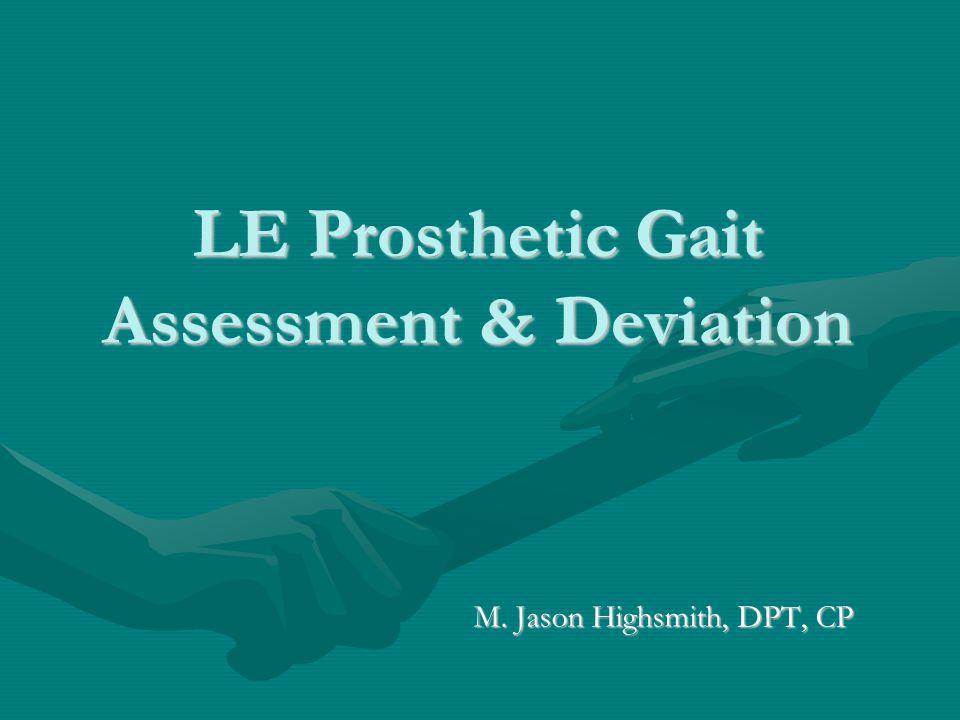 LE Prosthetic Gait Assessment & Deviation