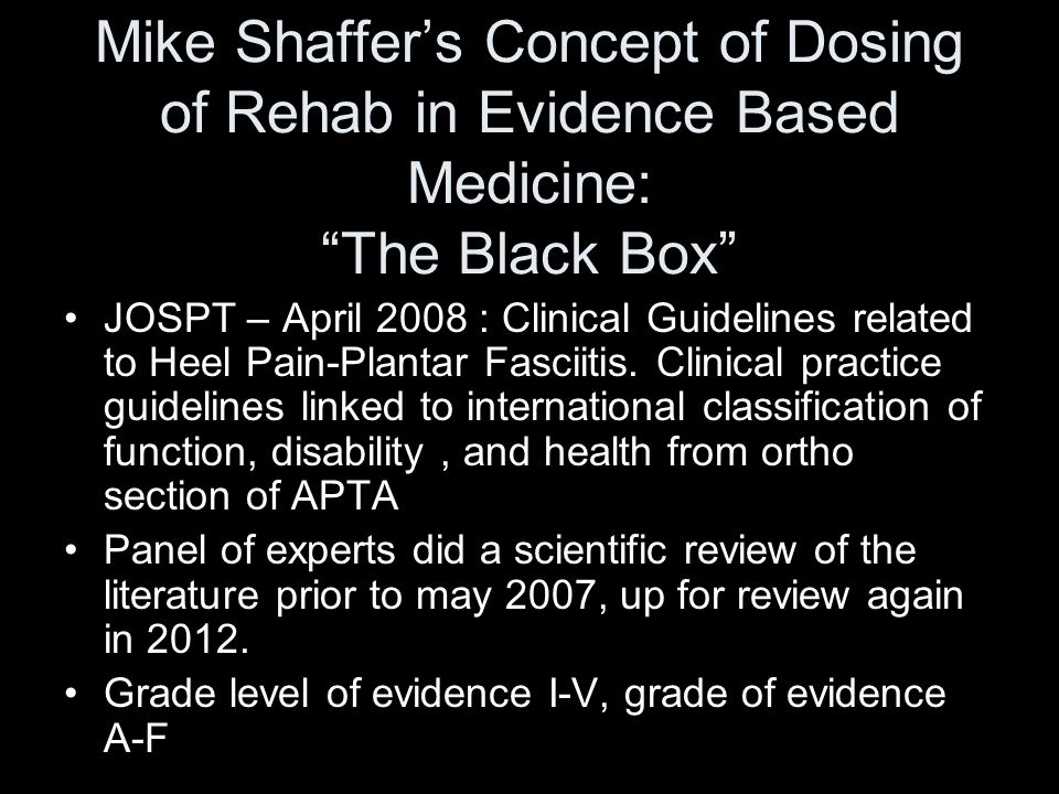 Mike Shaffer's Concept of Dosing of Rehab in Evidence Based Medicine: The Black Box