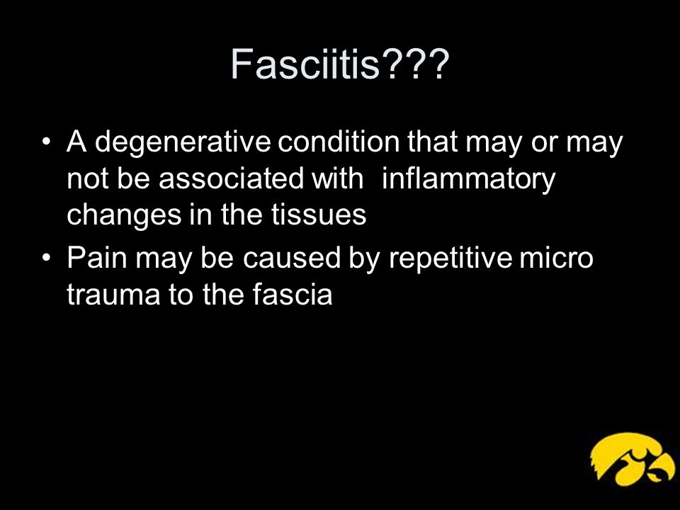 Fasciitis A degenerative condition that may or may not be associated with inflammatory changes in the tissues.