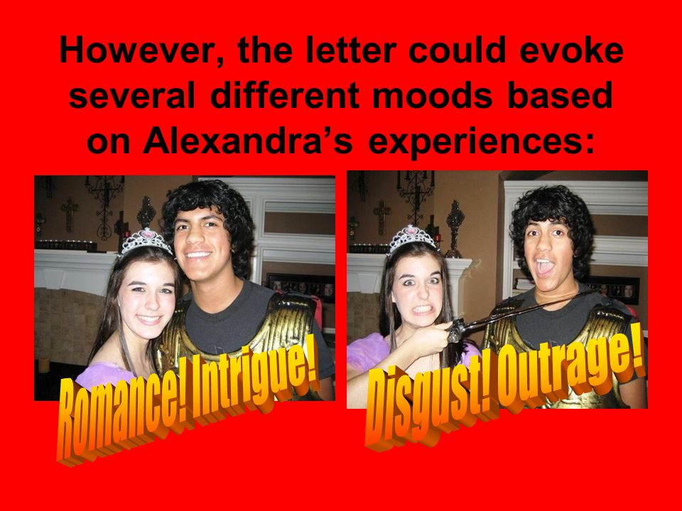 However, the letter could evoke several different moods based on Alexandra's experiences: