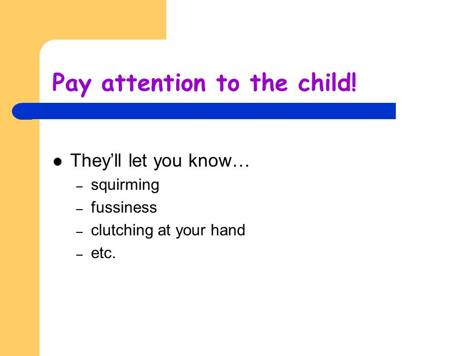 Pay attention to the child!
