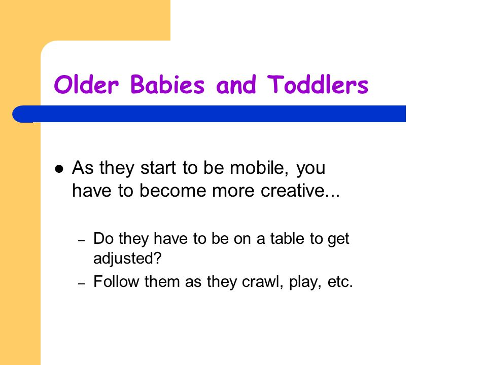 Older Babies and Toddlers