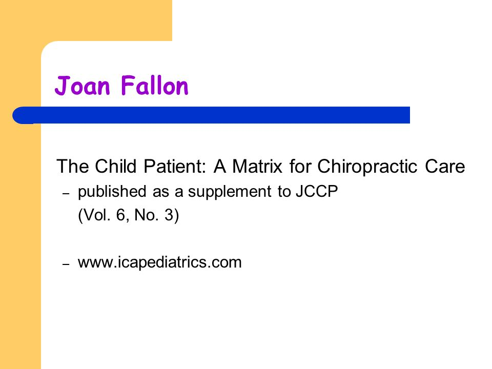 Joan Fallon The Child Patient: A Matrix for Chiropractic Care