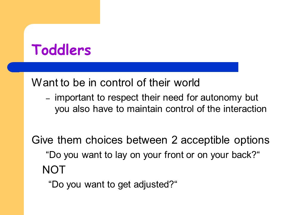 Toddlers Want to be in control of their world