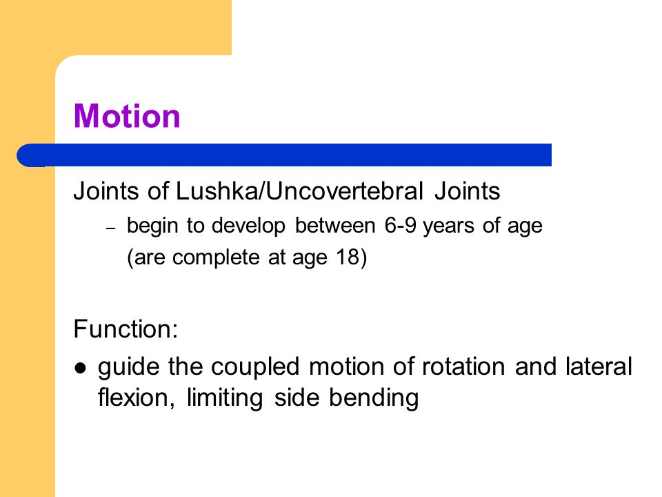 Motion Joints of Lushka/Uncovertebral Joints Function: