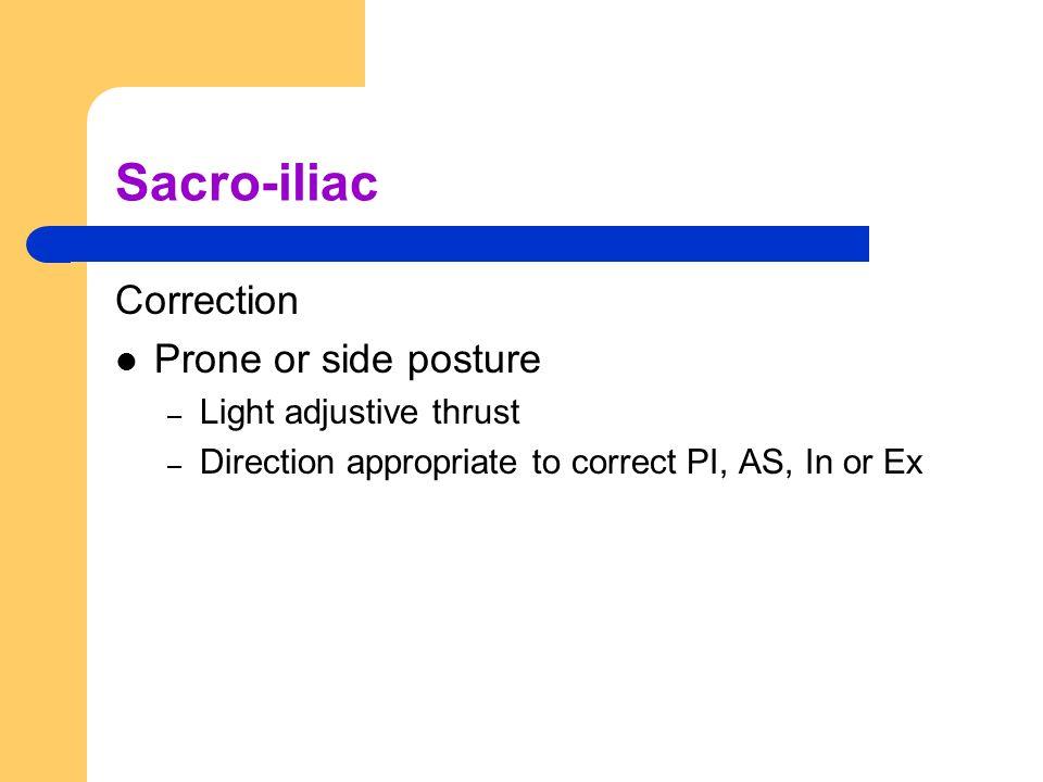 Sacro-iliac Correction Prone or side posture Light adjustive thrust