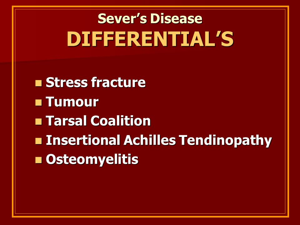 Sever's Disease DIFFERENTIAL'S