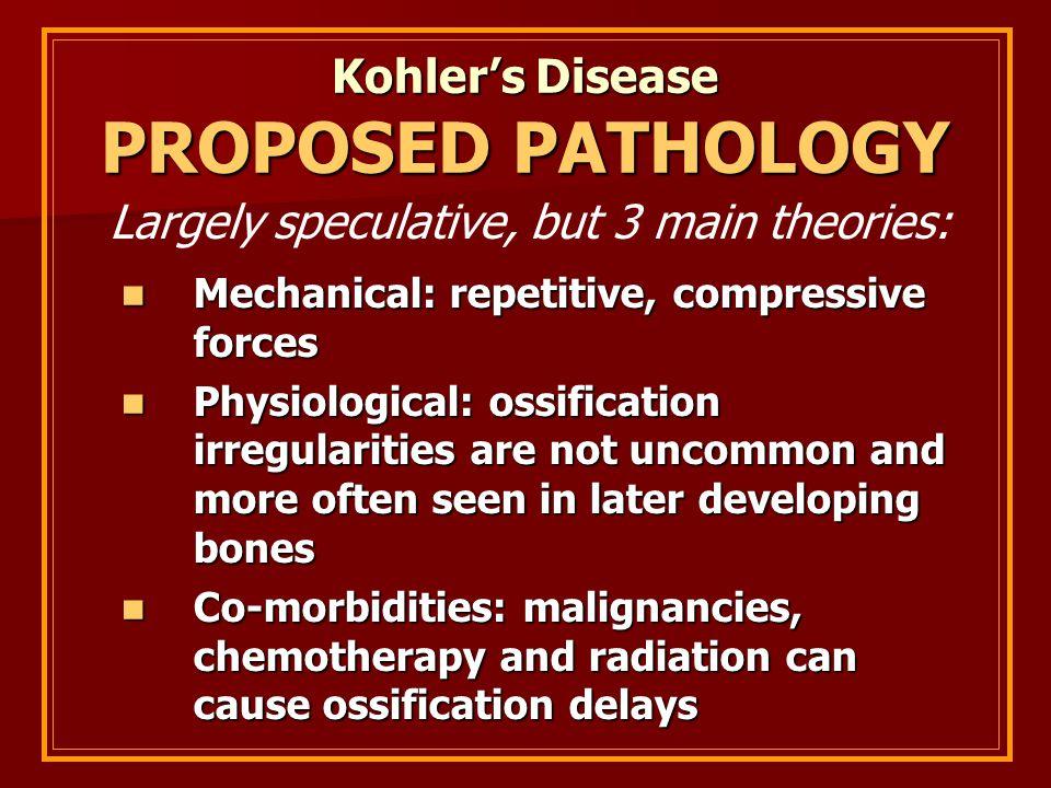 Kohler's Disease PROPOSED PATHOLOGY