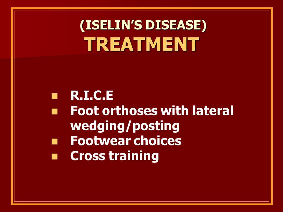 TREATMENT (ISELIN'S DISEASE) R.I.C.E