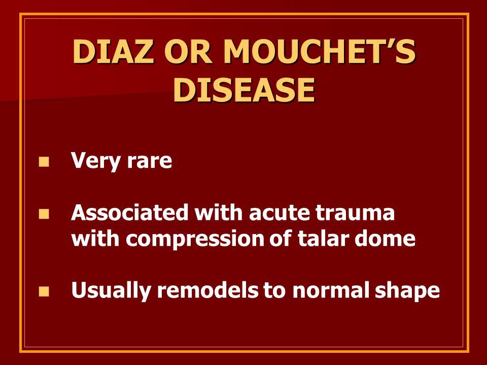 DIAZ OR MOUCHET'S DISEASE
