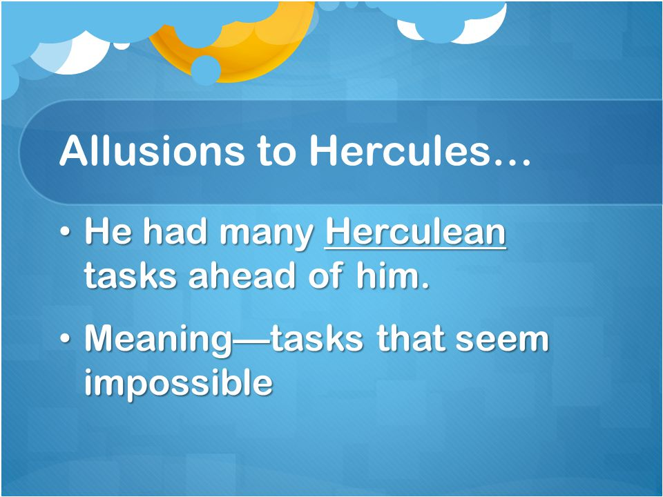 Allusions to Hercules…