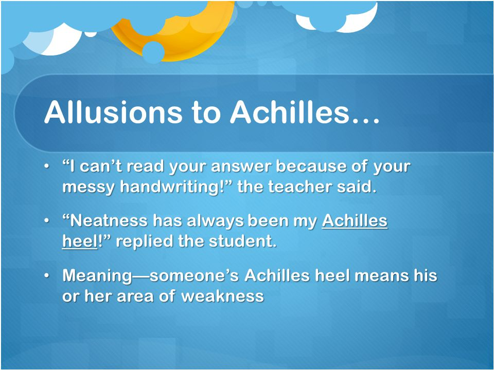 Allusions to Achilles…