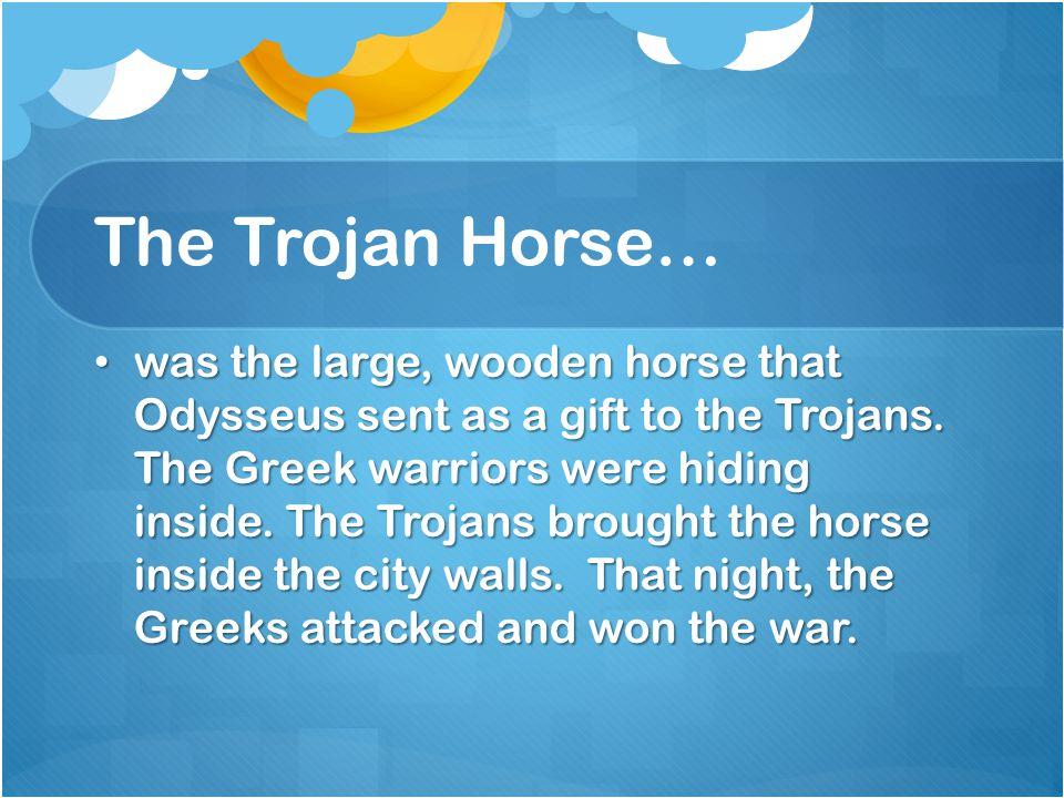 The Trojan Horse…