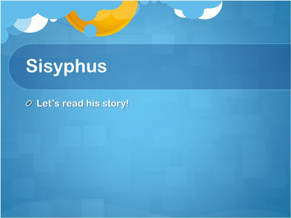 Sisyphus Let's read his story!