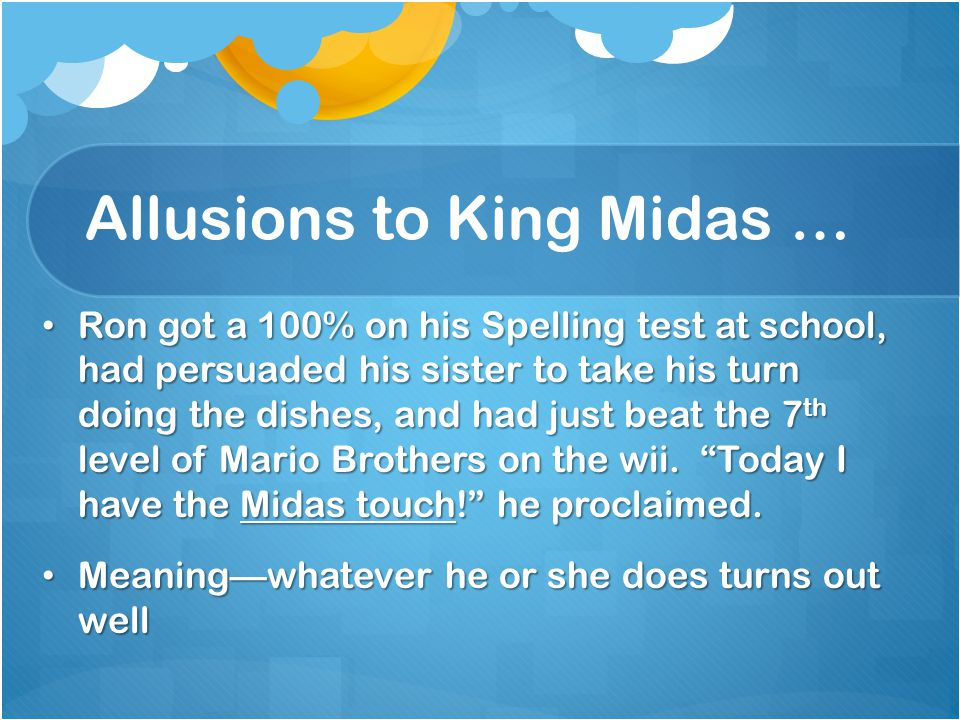 Allusions to King Midas …